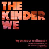 Album The Kinder We by Wyatt Moss-Wellington