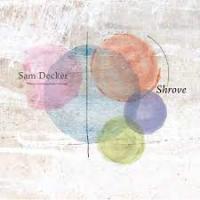 Album Shrove by Sam Decker