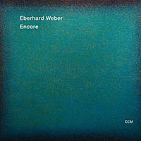 "Read ""Eberhard Weber: Encore"" reviewed by John Kelman"