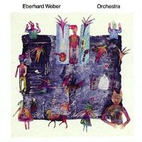 Eberhard Weber—Orchestra