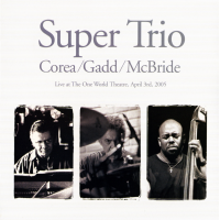 Chick Corea / Steve Gadd / Christian McBride: Super Trio
