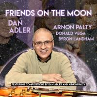 Dan Adler: Friends on the Moon