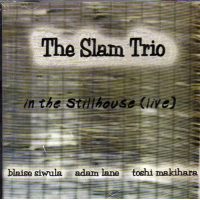 The Slam Trio: In the Stillhouse (Live)
