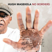 Hugh Masekela: No Borders