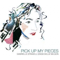 "Read ""Pick Up My Pieces: Gabrielle Stravelli Sings Willie Nelson"" reviewed by Dan Bilawsky"