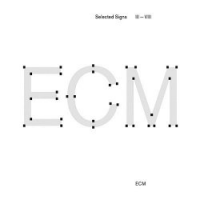 Album Manfred Eicher: ECM - Selected Signs III - VIII by Manfred Eicher
