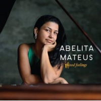 "Brazilian Pianist / Composer Abelita Mateus Releases ""Mixed Feelings"" on August 1st"
