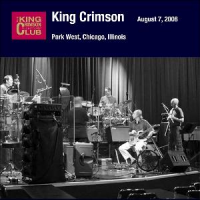 Album Park West, Chicago, Illinois August 7, 2008 by King Crimson