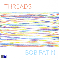 Album Threads by Bob Patin