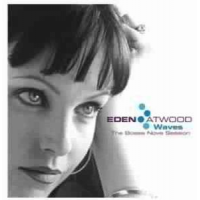 Eden Atwood: Waves:  The Bossa Nova Session