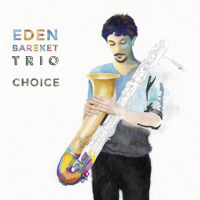 Eden Bareket Trio: Choice