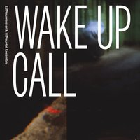 Ed Neumeister & His NeuHat Ensemble: Wake Up Call