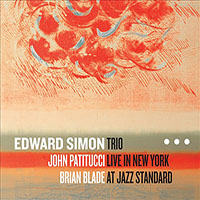 Edward Simon: Edward Simon Trio: Live in New York at Jazz Standard