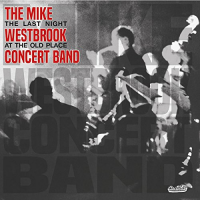 Mike Westbrook Concert Band: The Last Night At The Old Place