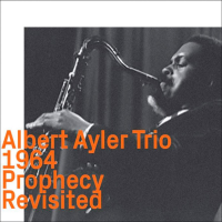 Album 1964: Prophecy Revisited by Albert Ayler