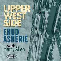 Ehud Asherie with Harry Allen: Upper West Side