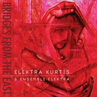 Album Bridges From The East by Elektra Kurtis