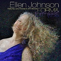 "Ellen Johnson's Distinctive New Release ""Form & Formless"" Honors The Way Of Life"