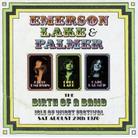 Isle of Wight 1970: The Birth of a Band by Emerson, Lake & Palmer