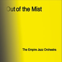 The Empire Jazz Orchestra: Out of the Mist