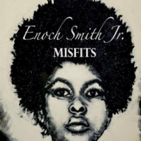 Album Misfits by Enoch Smith Jr.