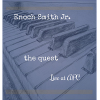 "Pianist/Composer Enoch Smith Jr. To Release His 4th CD, ""The Quest: Live At APC,"" November 11"