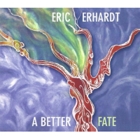 Eric Erhardt: A Better Fate