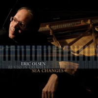 Eric Olsen ReVision Quartet: Sea Changes