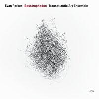 Evan Parker / The Transatlantic Art Ensemble: Boustrophedon