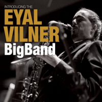 Eyal Vilner Big Band: Introducing The Eyal Vilner Big Band