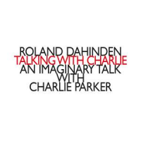 Album Talking with Charlie - An Imaginary Talk with Charlie Parker by Charlie Parker