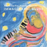 Juri Dal Dan, Francesco Bearzatti: Immaginario Blues