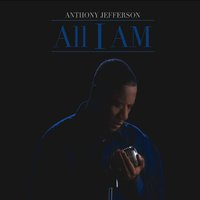 Album All I Am by Anthony Jefferson