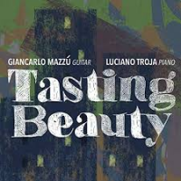 Album Tasting Beauty by Giancarlo Mazzu/Luciano Troja Duo