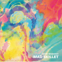 "Read ""John Medeski's Mad Skillet"" reviewed by Doug Collette"