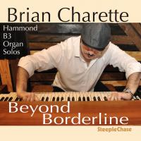 Brian Charette: Beyond Borderline