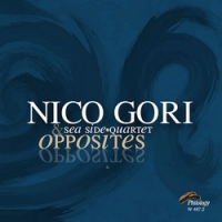 Nico Gori Sea Side Quartet: Opposites