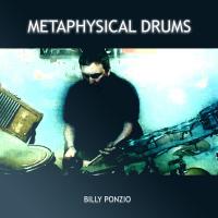 Album Metaphysical Drums by Billy Ponzio