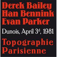 Derek Bailey / Han Bennink / Evan Parker: Topographie Parisienne