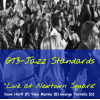 George Torrella: GT3-Jazz Standards  'Live at Newtown Square'