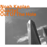 Noah Kaplan Quartet: Out of the Hole