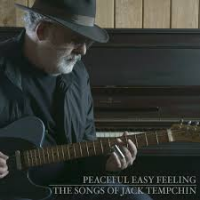 "Read ""Peaceful Easy Feeling: The Songs of Jack Tempchin"" reviewed by Doug Collette"