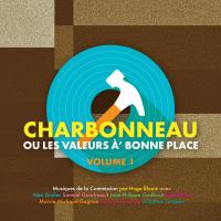 Album Charbonneau ou les valeurs à' bonne place, vol 1. by Hugo Blouin