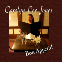 Bon Appetit by Carolyn Lee Jones
