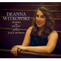 "Pianist Deanna Witkowski Presents Trio Arrangements Of 14 Hymns On ""Makes The Heart To Sing: Jazz Hymns,"" Set For November 3 Release"