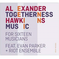 Album Togetherness Music (For Sixteen Musicians) by Alexander Hawkins