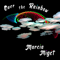 Marcia Miget: Over the Rainbow
