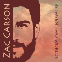 Album Between two Worlds by Zac Carson