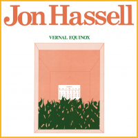 Album Vernal Equinox by Jon Hassell