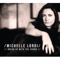 Album Break Up With the Sound by Michelle Lordi